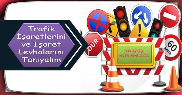 Trafik işaretlerini ve işaret levhalarını tanıyalım