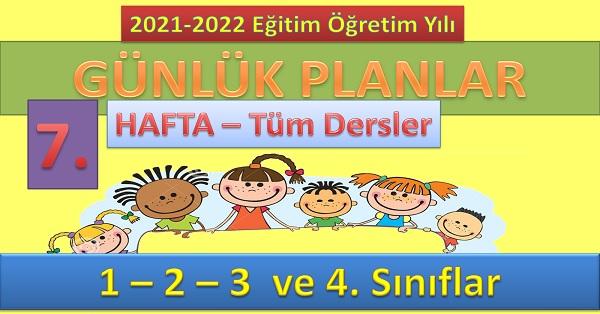 7. HAFTA günlük planları (Tüm sınıflar)