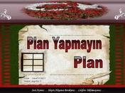 Plan yapmayın plan