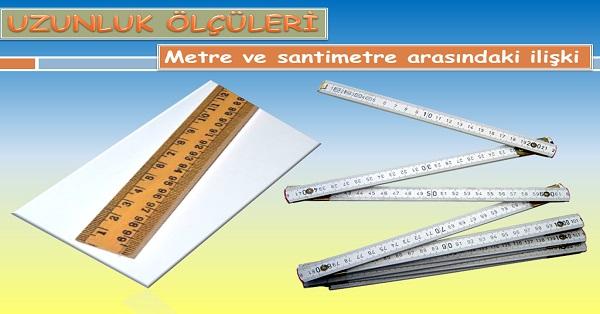 Uzunluk ölçüleri - Metre ile santimetre arasındaki ilişki