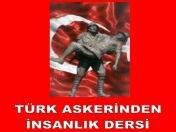 Türk Askerinden insanlık dersi