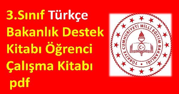 3.Sınıf Türkçe Bakanlık Destek Kitabı Öğrenci Çalışma Kitabı pdf