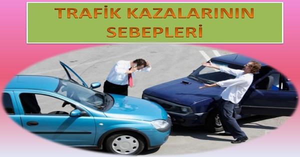 Trafik kazalarının sebepleri