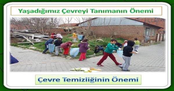 Yaşadığımız çevreyi tanımanın önemi / Çevre temizliğinin önemi