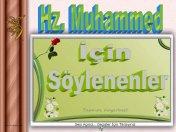 Hz. Muhammed (SAV) için söylenenler
