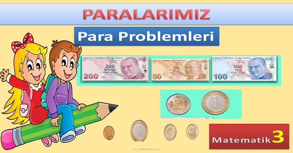Paralarımız ve para problemleri