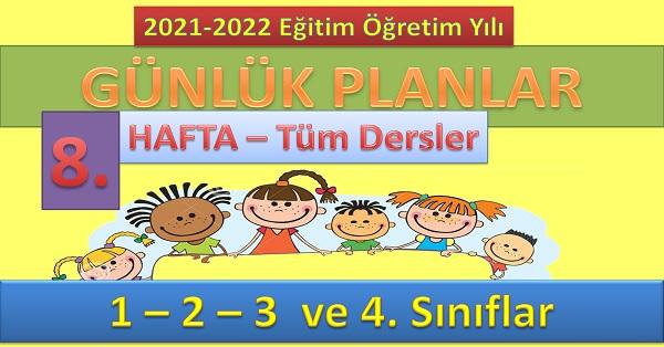 8. HAFTA günlük planları (Tüm sınıflar)