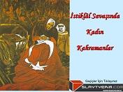 İstiklal Savaşında Türk Kadını