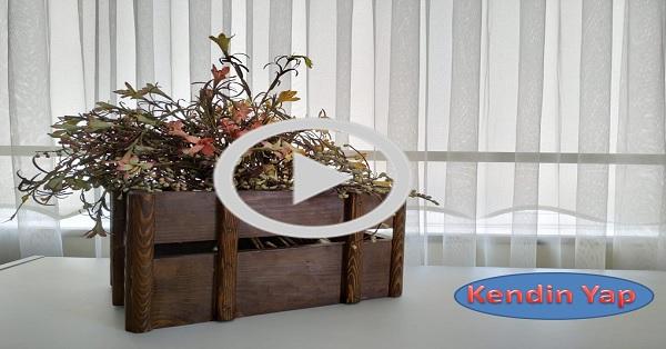 Ahşap çiçek kasası yapımı KENDİN YAP