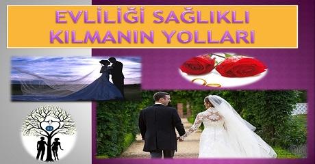 Evliliği sağlıklı kılmanın yolları