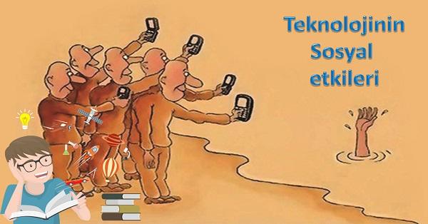 Teknolojinin sosyal etkileri -  Sosyal bilgiler 4