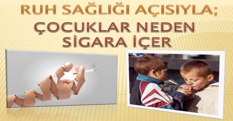 Ruh sağlığı açısından; Çocuklar neden sigara içer