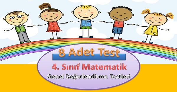 Genel Değerlendirme testler 8 ADET. Matematik 4. Sınıf