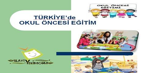 Türkiye de okul öncesi eğitim