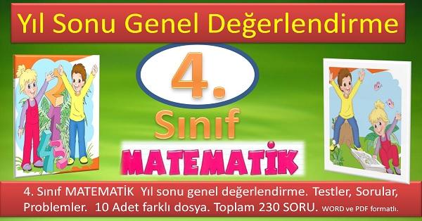 4. Sınıf Matematik Yıl sonu genel değerlendirme 10 dosya. 230 Soru