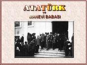 Atatürk ve manevi babası