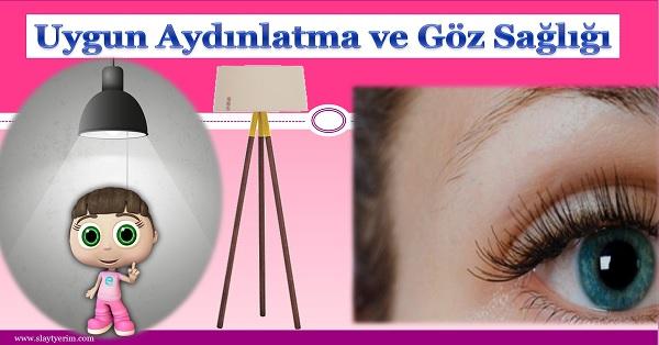 Uygun aydınlatma ve göz sağlığı