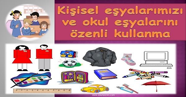 Kişisel eşyalarımızı ve okul eşyalarımızı özenli kullanma