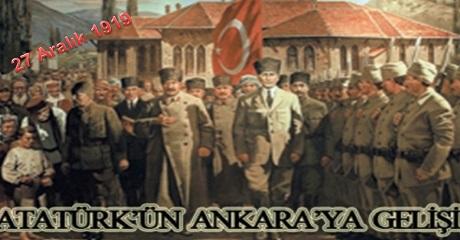 Atatürk'ün Ankara'ya gelişi 27 Aralık 1919