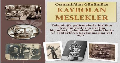 Osmanlı'dan günümüze Kaybolan Meslekler