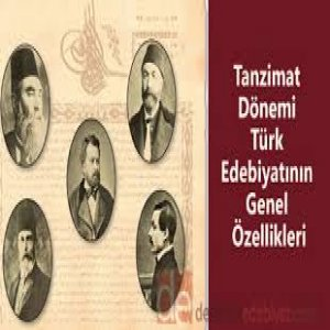 Tanzimat Edebiyatının Genel Özellikleri