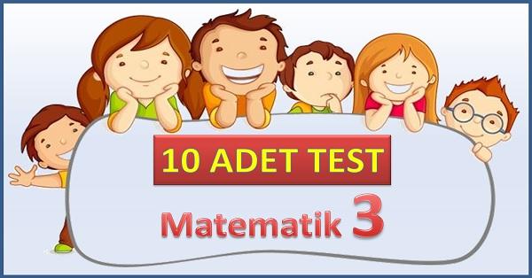 Matematik 3. Sınıf Konuları 10 Adet Test, Değerlendirme ve Problemler