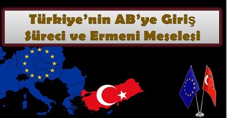 Türkiye'nin Avrupa Birliğine giriş süreci ve Ermeni Meselesi