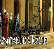 Osmanlı da Kadın