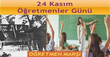 24 Kasım Öğretmenler günü ve Öğretmen marşı